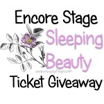 Sleeping Beauty at Encore Stage AND Ticket Giveaway